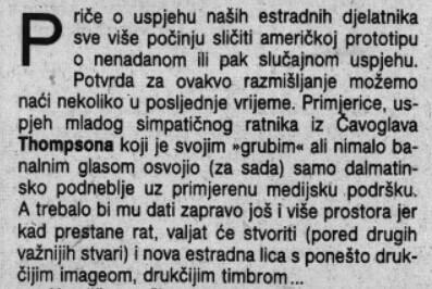 Slobodna Dalmacija 30.1.1992. piše o Thompsonu kao o simpatičnom ratniku iz Čavoglava nimalo banalnog glasa